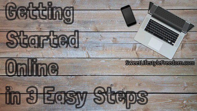 Getting Started Online in 3 Easy Steps